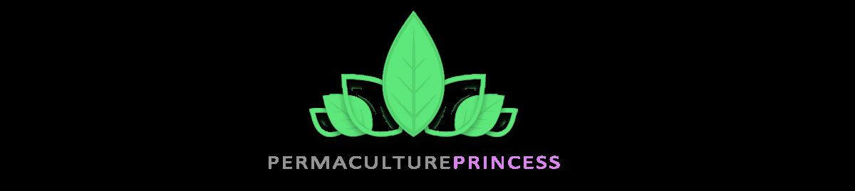 Permaculture Princess—A  More Abundant Life